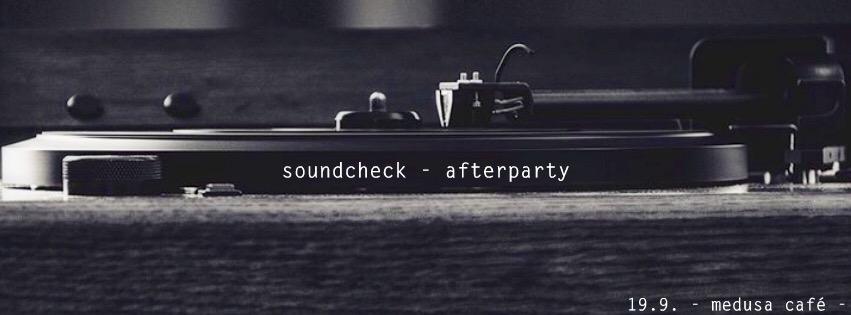 Soundcheck - Aftershow - Party