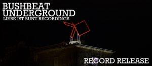 16-06-04_Record Release - BUSHBEAT - UNDERGROUND