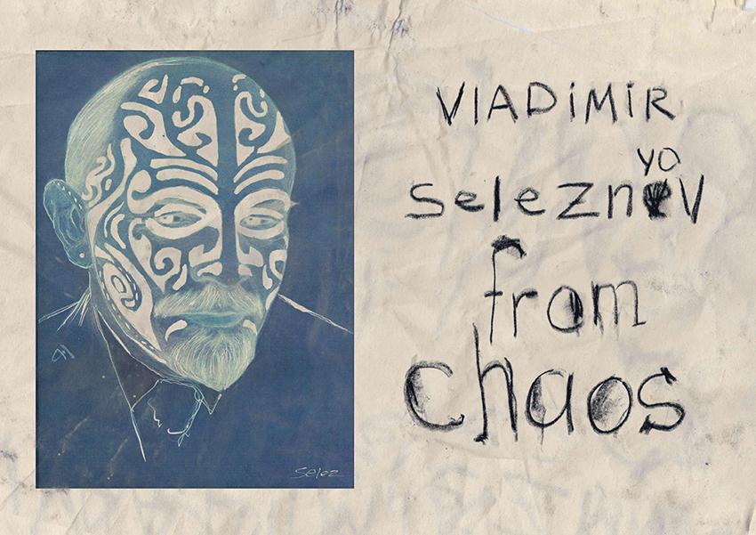 Vladimir Seleznyov - from chaos