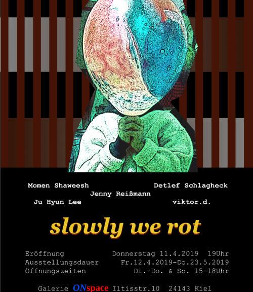 slowly we rot